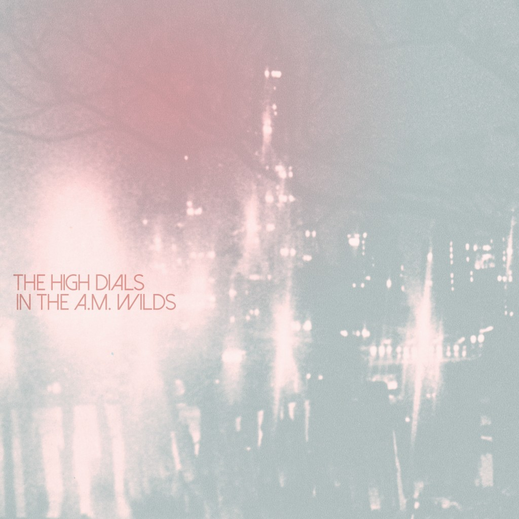 The High Dials - In the A.M. Wilds